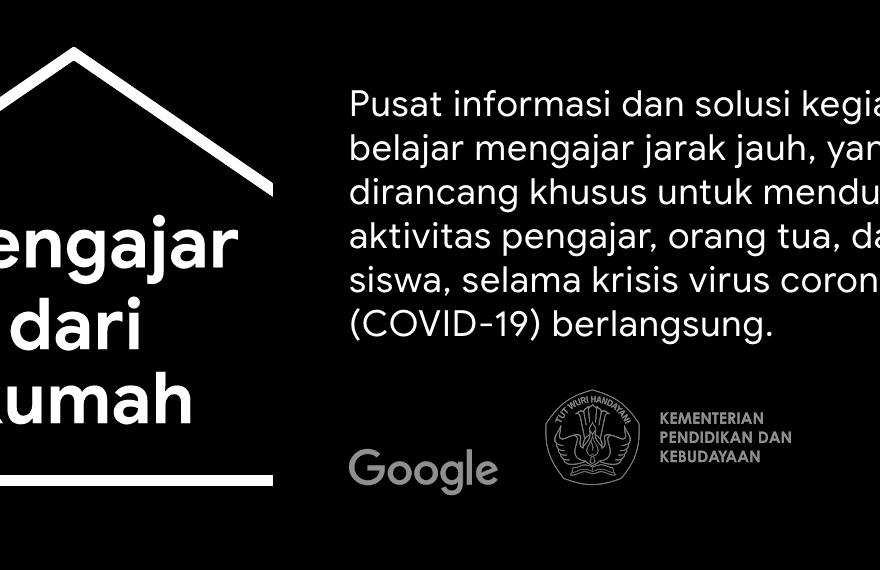 """Google Meluncurkan Situs """"Mengajar dari Rumah"""" dalam Bahasa Indonesia/fajarbadung.com"""